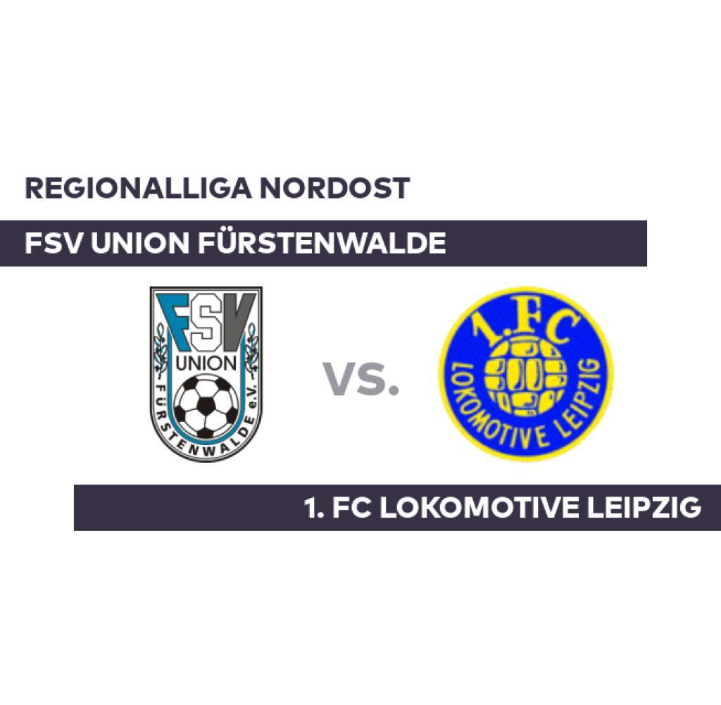 FSV Union Fürstenwalde - 1. FC Lokomotive Leipzig: Lok Leipzig Dismantling Fürstenwalde - Regionalliga Nordost