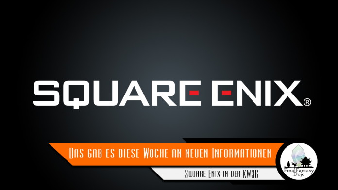 Square Enix Week 36/2021: There was new information this week